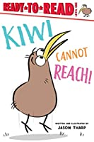 Kiwi Cannot Reach! (Ready-to-Reads)