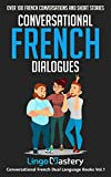 Conversational French Dialogues: Over 100 French Conversations and Short Stories (Conversational French Dual Language Books t. 1) (French Edition) 画像