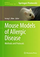 Mouse Models of Allergic Disease: Methods and Protocols (Methods in Molecular Biology)
