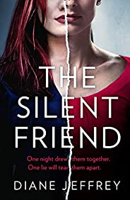 The Silent Friend: One of the most gripping psychological thriller books of 2021 from the author of bestseller