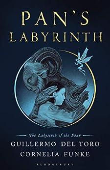 [del Toro, Guillermo, Funke, Cornelia]のPan's Labyrinth: The Labyrinth of the Faun (English Edition)