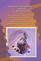 Kwantum Transactionele Analyse en de Oude Tijd: Een studie van de evolutie naar collectieve integratie en collectieve individuatie via gods-archetypen in religies, mysteries, epen en filosofieën (Boek 3)