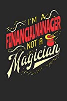 I'm A Financial Manager Not A Magician: Financial Manager Notebook | Financial Manager Journal | Handlettering | Logbook | 110 Journal Paper Pages | 6 x 9