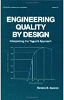 ENGINEERING QUALITY BY DESIGN (STATISTICS: A SERIES OF TEXTBOOKS AND MONOGRPHS) VOL 113