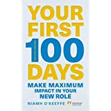 Your First 100 Days: Make maximum impact in your new role [Updated and Expanded]
