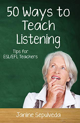 『Fifty Ways to Teach Listening: Tips for ESL/EFL Teachers (English Edition)』のトップ画像