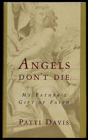 Download Angels Don't Die: My Father's Gift of Faith 0060173246