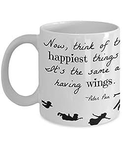 ピーターパンHappiness Quote–コーヒーマグ、ティーカップ、面白い、引用、用のギフトに、レディース、母、父の日、妹、Brother、親、Frie