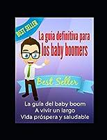 La guía definitiva para los baby boomers