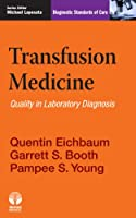 Transfusion Medicine: Quality in Laboratory Diagnosis (Diagnostic Standards of Care)