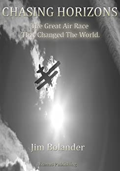 Chasing Horizons: The Great Air Race that Changed the World by [Bolander, Jim]