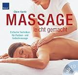 Massage leicht gemacht: Einfache Techniken fuer Partner- und Selbstmassage