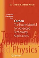 Carbon: The Future Material for Advanced Technology Applications (Topics in Applied Physics)