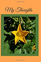 My Thoughts: Journal - undated 6x9 paperback book yellow and purple flower blossom gardener botany