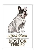 ボストン・テリア–Life Is Better–ホワイト背景 8 x 12 Acrylic Wall Sign LANT-3P-AC-SS-85816-8x12