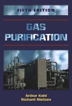 [Kohl, Arthur L, Nielsen, Richard]のGas Purification (English Edition)