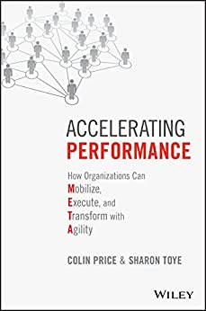 [Price, Colin, Toye, Sharon]のAccelerating Performance: How Organizations Can Mobilize, Execute, and Transform with Agility (English Edition)