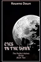 Eyes in the Dark: Book Two in The Perfect Halves Series - Large Print