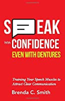 Speak With Confidence Even With Dentures: Training Your Speech Muscles to Attract Clear Communication