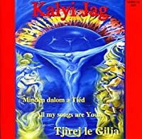 Tjirej le Gilja, Minden Dalom a Tied, All My Songs Are Yours [Music CD]