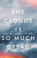 The Clouds Ye So Much Dread: Hard Times and the Kindness of God [並行輸入品]