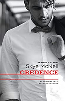 Credence (The Mobster Files Book 3) by [McNeil, Skye]