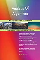 Analysis Of Algorithms A Complete Guide - 2020 Edition