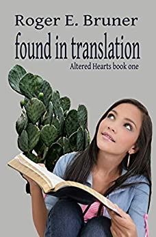 Found in Translation (Altered Hearts Book 1) by [Bruner, Roger]