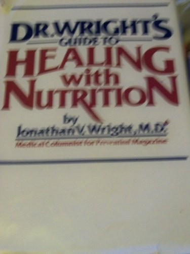 Download Dr. Wright's Guide to Healing With Nutrition 0878574859