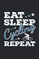 Eat Sleep Cycling Repeat: Funny Cool Cycling Journal | Notebook | Workbook | Diary | Planner-6x9 - 120 Quad Paper Pages - Cute Gift For Cyclists, Racing Drivers, Bicycle Enthusiasts, Cycling Enthusiasts, Lovers, Fans