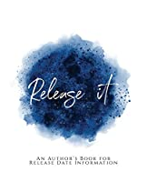 Release It!: ~ An Author's Book for Release Date Information ~ Blue Version