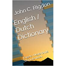English / Dutch Dictionary: Engels / Nederlands Woordenboek (WordsRUs Bi-lingual Dictionaries Book 17) (English Edition)