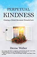 Perpetual Kindness: Creating a Global Movement Towards Love