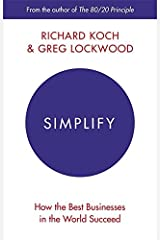 Simplify: How the Best Businesses in the World Succeed by Richard Koch Greg Lockwood(2016-04-07) ペーパーバック