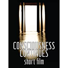 Consciousness Continues short film