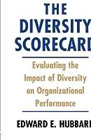 The Diversity Scorecard: Evaluating the Impact of Diversity on Organizational Performance (Improving Human Performance)