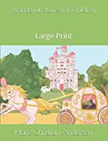 Wonderful Stories for Children: Large Print