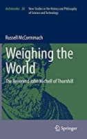 Weighing the World: The Reverend John Michell of Thornhill (Archimedes)