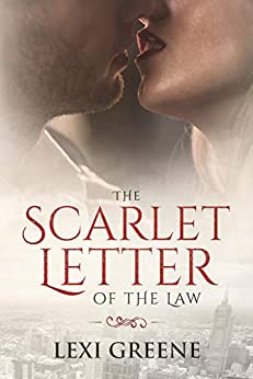 The Scarlet Letter of the Law by [Greene, Lexi]