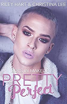 Pretty Perfect (Boys in Makeup Book 1) by [Lee, Christina , Hart, Riley]