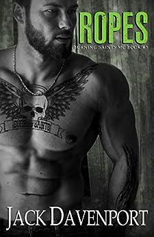 Ropes (Burning Saints MC Book 3) by [Davenport, Jack]