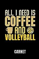 ALL I NEED IS COFFEE AND VOLLEYBALL CARNET: Idée cadeau pour les joueurs de volley-ball | Cahier de 110 pages lignées | Format 6x9 DIN A5 | Couverture souple mat |