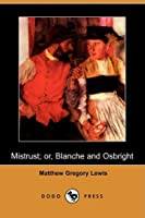 Mistrust; Or, Blanche and Osbright