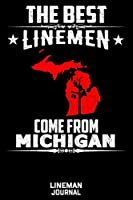The Best Linemen Come From Michigan Lineman Journal: Great Lined Journal Gifts For Electrical Engineer, Lineman And Electrician, 6 X 9, 120 Pages White Papel