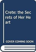 Crete: the Secrets of Her Heart