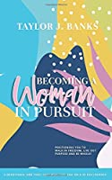 Becoming a Woman In Pursuit