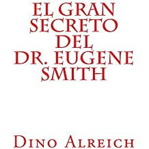 El gran secreto del Dr. Eugene Smith (Spanish Edition)