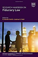 Research Handbook on Fiduciary Law (Research Handbooks in Corporate Law and Governance)