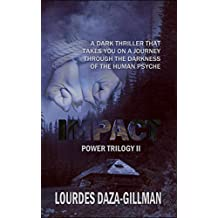 Impact: A dark thriller that takes you on a journey through the darkness of the human psyche (Power Trilogy Book Book 2)