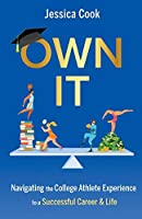 OWN IT: Navigating the College Athlete Experience to a Successful Career & Life